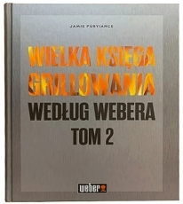"""Weber książka  """"Wielka Księga Grillowania Według Webera"""" Tom 2  18180"""